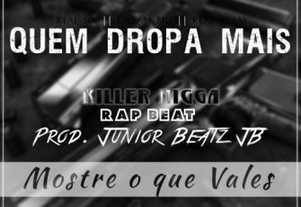 """Quem Dropa Mais""    Killer Nigga   Rap Beat    [Prod. Júnior Beatz JB]"