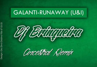 Galantis - Runaway (Dj Brinqueira Ancestral Remix) 2016