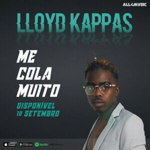 LLoyd Kappas - Me Cola Muito (Ghetto Zouk) 2016