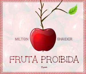 Milton Shaider - Fruta Proibida (Kizomba) 2016