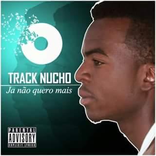 Track Nucho - Já Não Quero Mais (Kizomba) 2016