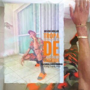 Delcio Dollar - Tropa De Choque (Feat. Eurico Marron) 2016