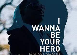 Matias Damásio - I Wanna Be Your Hero (2016)