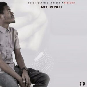 Mister D - Meu Mundo (E.P) 2016