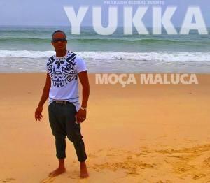 Yukka - Moça Maluca (Kizomba) 2016