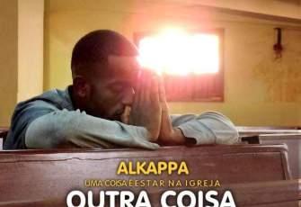 Alkappa - Uma Coisa é Estar Na Igreja, Outra Coisa é Ser Cristão (2016)