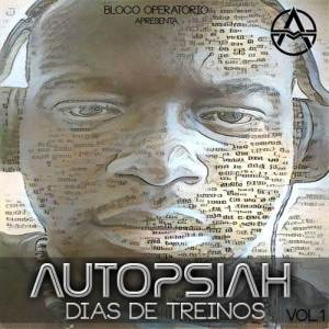 Autopsiah - Dias de Treino Vol. 1 (Mixtape) 2016