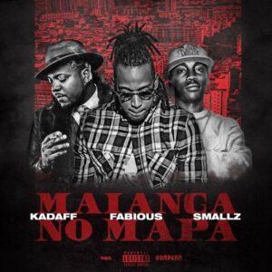 Kadaff, Fabious & Smallz - Maianga No Mapa (2016)