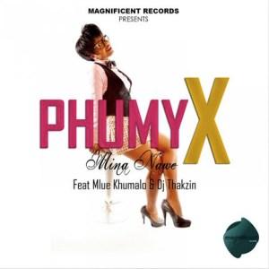 Phumy X feat. Dj Thakzin & Mlue Khumalo - Mina Nawe (Afro House) 2016