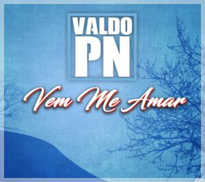 Valdo PN - Vem me Amar (Kizomba) 2016