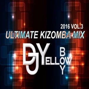 DJ Yellow - Ultimate Kizomba Mix Vol.3 (2016)