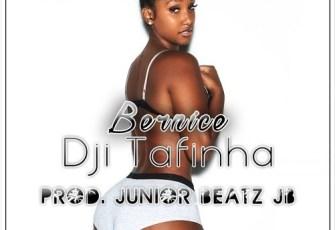 Dji Tafinha Feat. DJ O'Mix - Bernice (Remix)[Prod. Júnior Beatz JB]Dji Tafinha Feat. DJ O'Mix - Bernice (Remix)[Prod. Júnior Beatz JB]