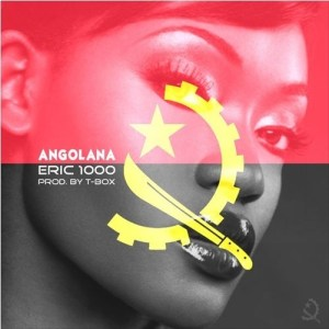 Eric 1000 - Angolana [Prod. TBox] 2016