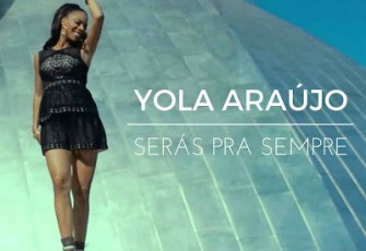 Yola Araùjo - Seras pra Sempre