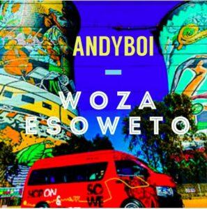 Andyboi - Woza eSoweto (Afro House) 2016