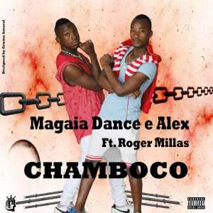 Magaia Dance & Alex Feat. Roger Millas - Chamboco (Afro House) 2016