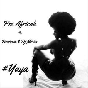 Pex Africah ft Busiswa and Dj Micks - Yaya (Afro House) 2016
