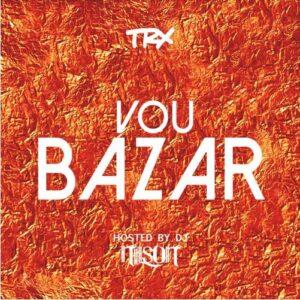 TRX Music - Vou Bazar (Hip Hop) 2016