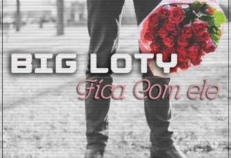 Big Loty - Fica Com Ele (Kizomba) 2016