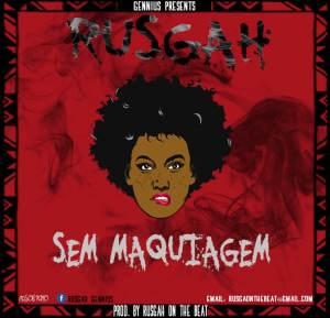 Rusgah - Sem maquiagem (Ft. Baza Beatz) 2017
