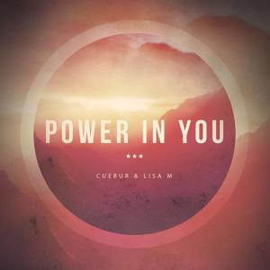 Cuebur & Lisa M - Power In You (Afro House) 2017