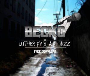 Luther Py & A.P.Jrzz - Becko (Hip Hop) 2017