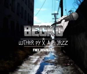 Luther Py & A.P.Jrzz - Becko (Hip Hop) 2017