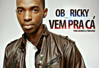 OB Ricky - Vem Pra Cá (Kizomba) 2017