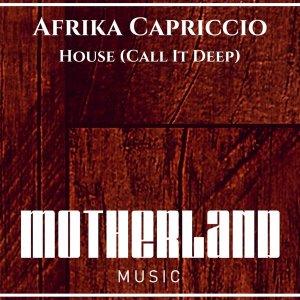 Afrika Capriccio - House (Call It Deep) (Afro House) 2017
