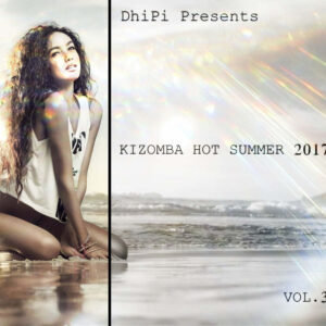 DhiPi - Kizomba Mix Hot Summer Vol.3 (2017)