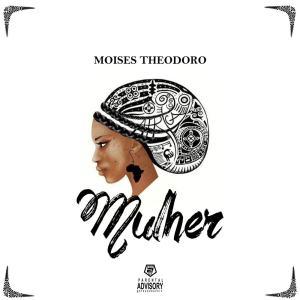 Moisés Theodoro - Mulher (R&B) 2017