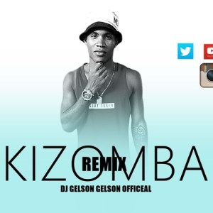 Dj Gelson Gelson - The Best Remix Kizomba Vol. 4 2017