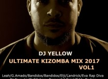 DJ Yellow - Ultimate Kizomba Mix 2017 Vol.1