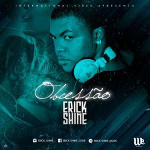 Erick Shine - Obcessão (Kizomba) 2017