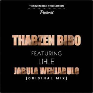 Thabzen Bibo feat. Lihle - Jabula Wenjabulo (Afro House) 2017