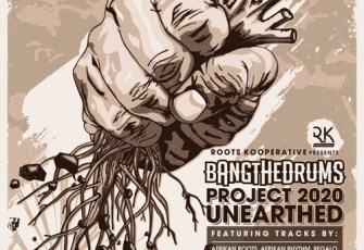 Bang The Drums - Project 2020 Unearthed (Appreciation Mix 2017)