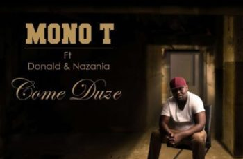 Mono T feat. Donald & Nazania - Come Duze (Afro House) 2017