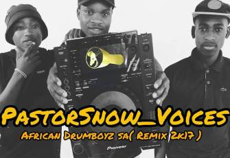 Pastor Snow - Voices (African Drumboyz Sa Remix) 2017