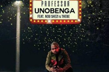 Professor feat. Ndu Shezi & Thebe - Unobenga (Afro House) 2017
