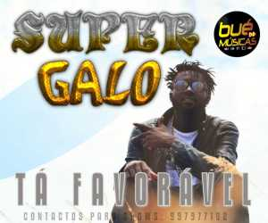 Super Galo - Tá Favoravel (Afro House) 2017