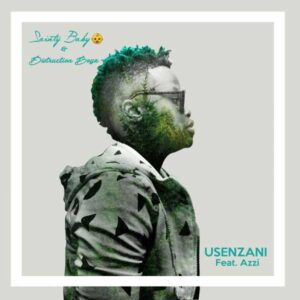 Sainty Baby & Distruction Boyz feat. Azzi - Usenzani (Afro House) 2017