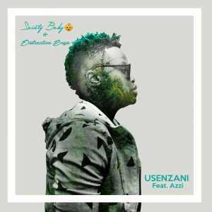 Sainty Baby & Distruction Boyz feat. Azzi - Usenzani (Afro House) 2017
