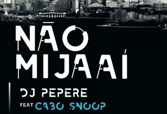 Dj Peperé feat. Cabo Snoop - Não Mija Aí (Afro House) 2017