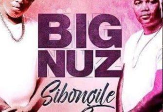 Big Nuz - Sibongile (Kwaito) 2017