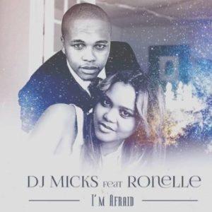DJ Micks feat. Ronelle - I'm Afraid (Deep House) 2017