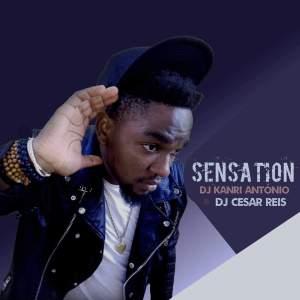 Dj Kanri António feat. Dj Cesar Reis - Sensaction (Afro House) 2017