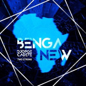 Djorge Cadete & TwoStrong - Benga New (Afro House) 2017