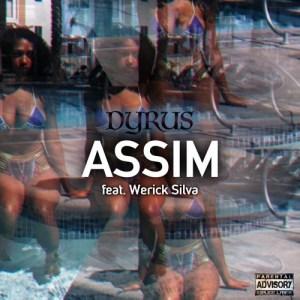 Dyrus feat. Werick Silva - Assim (Tarraxinha) 2017