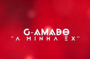 G-Amado - A Minha Ex (Kizomba) 2017