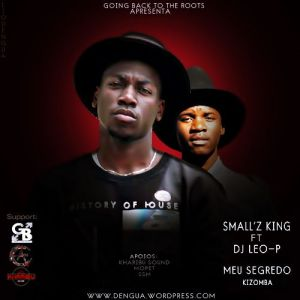 Small'z King feat. DJ Leo-P - Meu Segredo (Kizomba) 2017